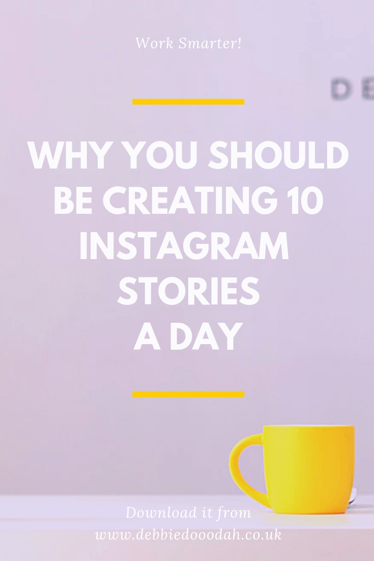 Why You Should Be Creating 10 Instagram Stories A Day.jpg