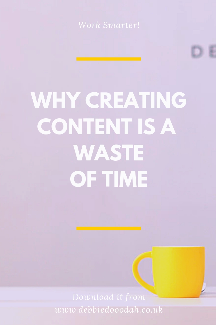 Why Creating Content Is A Waste Of Time.jpg