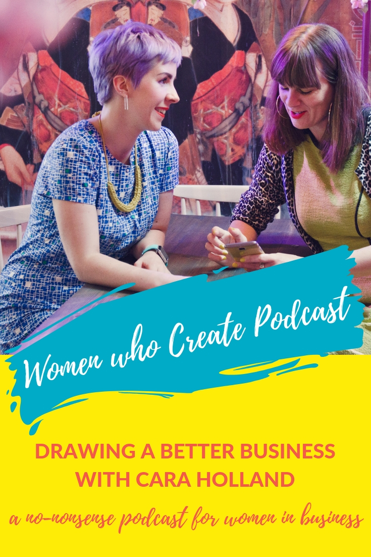 Women who create - DRAWING A BETTER BUSINESS WITH CARA HOLLAND.jpg