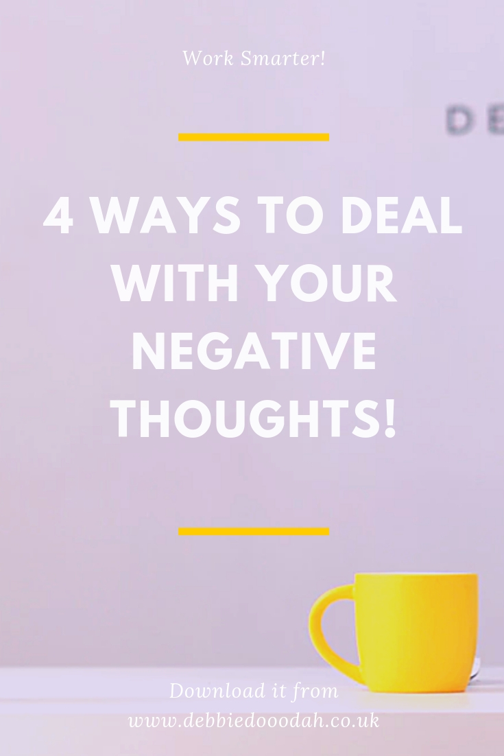 4 WAYS TO DEAL WITH YOUR NEGATIVE THOUGHTS!-2.jpg