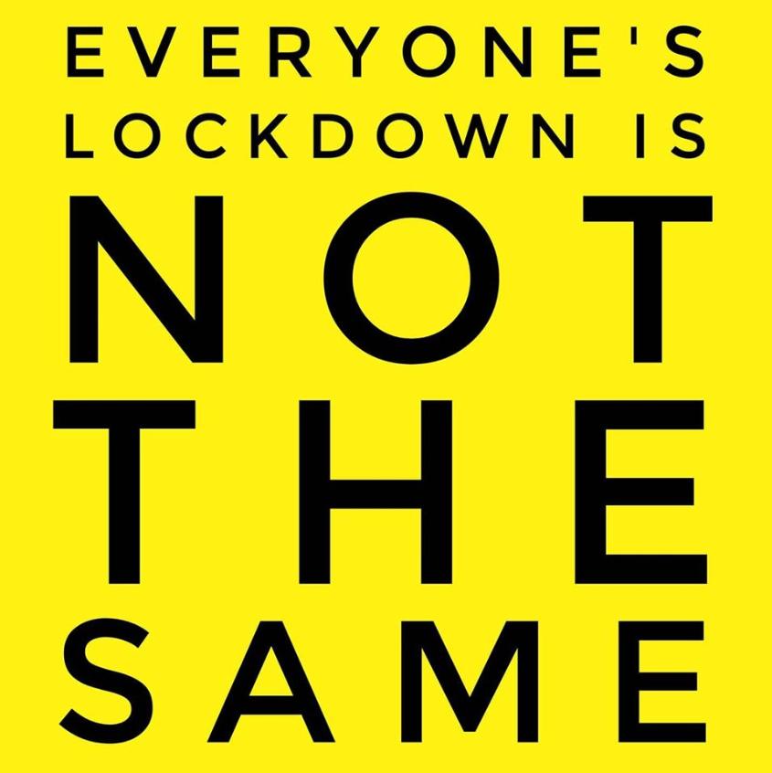 Everyone S Lockdown Is Not The Same Debbiedooodah