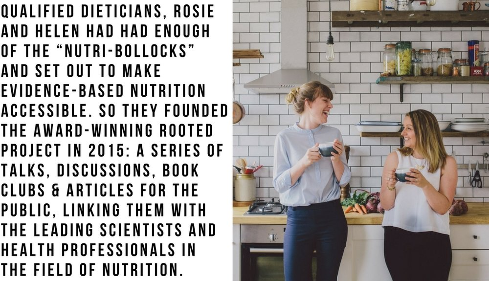 """Qualified dieticians, Rosie and Helen had had enough of the """"nutri-bollocks"""" and set out to make evidence-based nutrition accessible. So they founded the award-winning Rooted Project in 2015_ a series of talks, discu.jpg"""