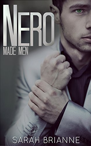 nero by sarah brianne - This is such a crack book!!!!! For reals. I can't get enough of Nero. In fact the whole Made Men series is. If you are looking for a book with a total alpha super protective hero, look no further. It's such a fun and engaging read. I've read it a few times now, and get sucked in. Every. Damn. Time.