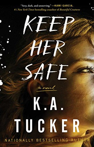 keep her safe by k.a. tucker - Keep Her Safe is equal parts steamy romance and sexy thriller. It's unnerving, it's pulse pounding, it's mysterious. It is just absolutely one of my favorite books! I cherish my signed hardback of this one, and have so much love for K.A. and her talent.