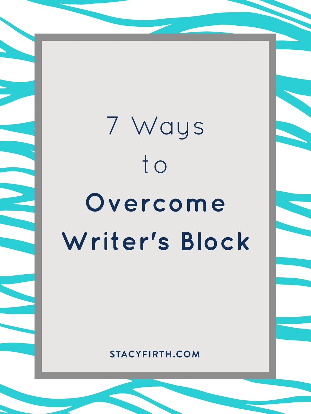 7 Ways to Overcome Writer's Block