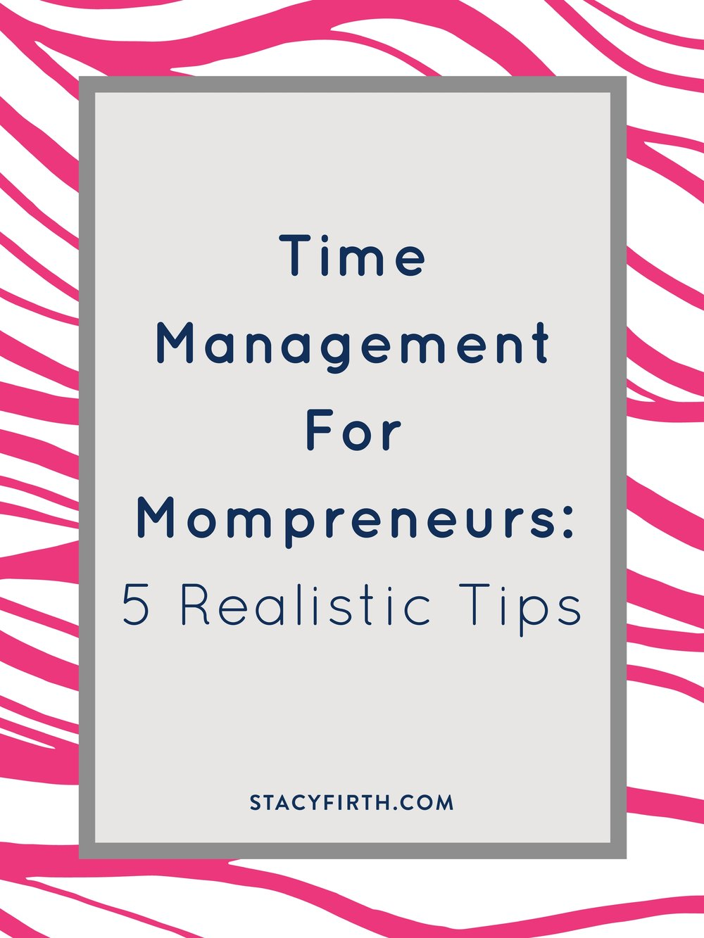 Time Management For Mompreneurs: 5 Realistic, Totally Doable Tip