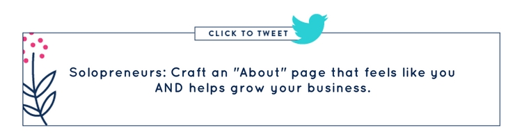 Solopreneurs: Craft an about page that feels like you and helps grow your business.