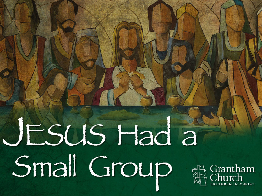 Jesus Had a Small Group.jpg