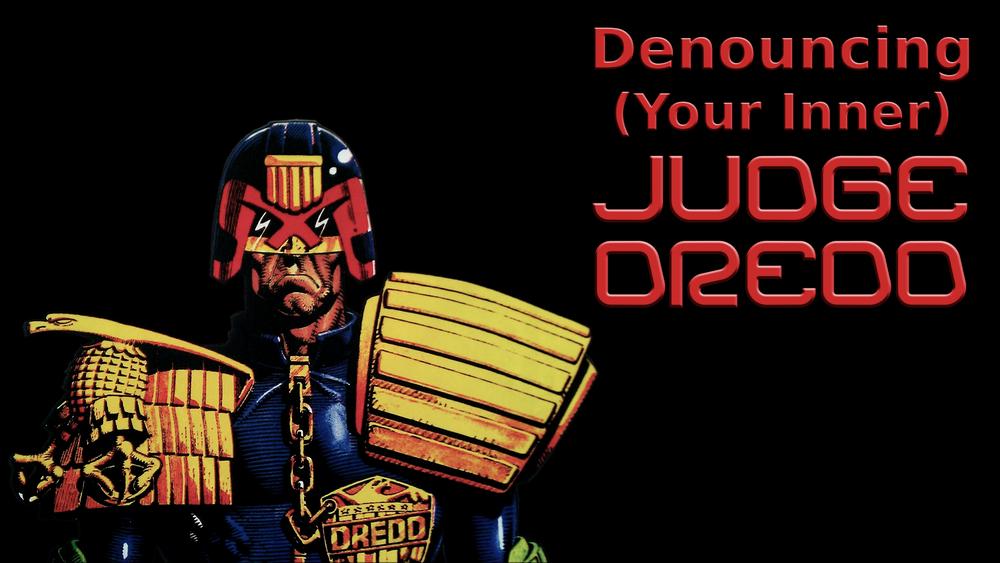 Denouncing Judge Dredd.png