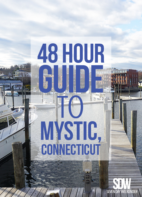 48 Hour Guide To Mystic