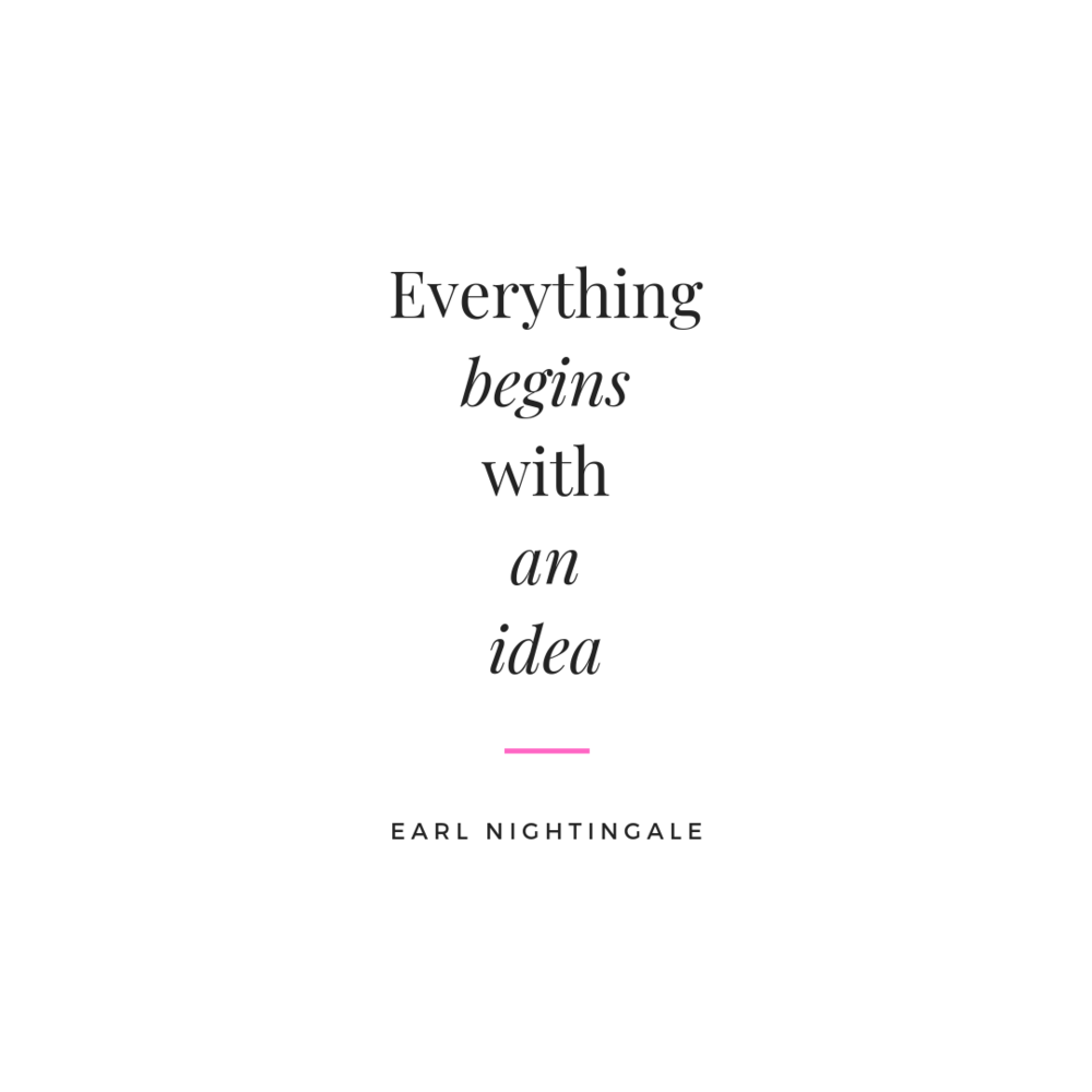 Everything begins with an idea.png