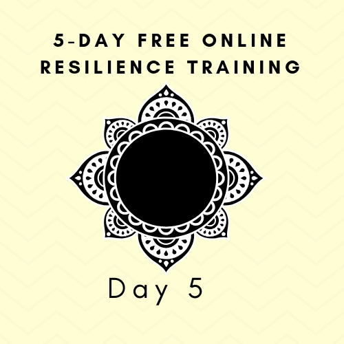 Free 5-day Resilience Training Day 5.jpg