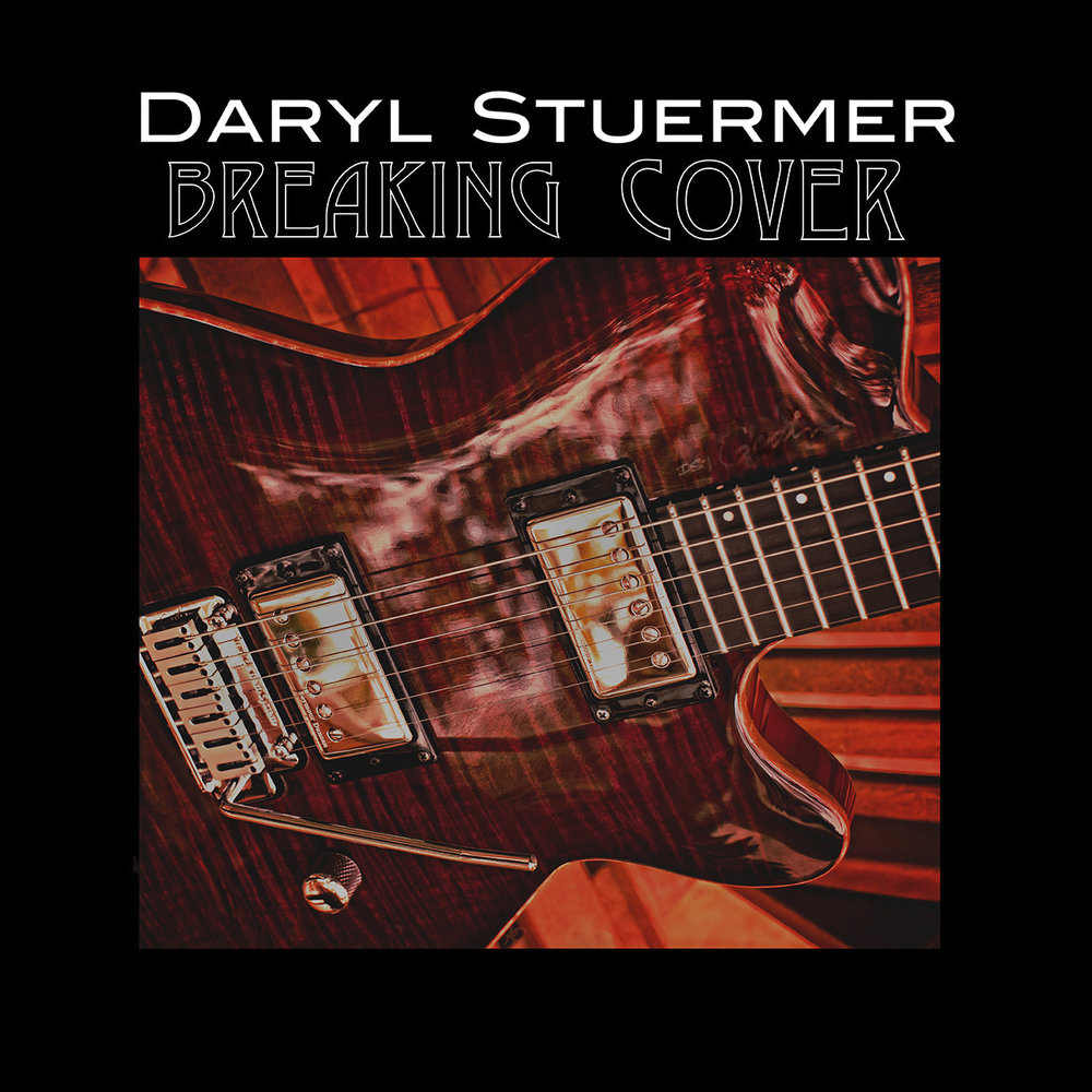 "Daryl Stuermer ""Breaking Cover"""