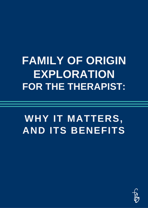 Family of origin exploration for the therapist