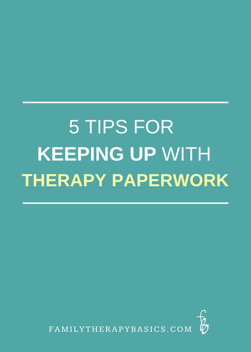 Five Tips for Keeping Up With Therapy Paperwork