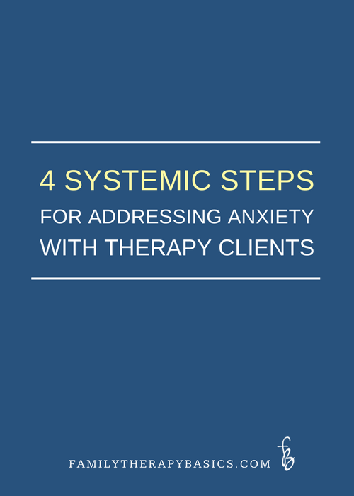 Four-Systemic-Steps-for-Addressing-Anxiety-with-Therapy-Clients