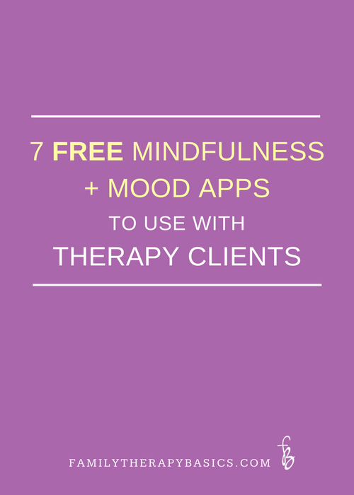 7 Free Mindfulness and Mood Apps for Therapy
