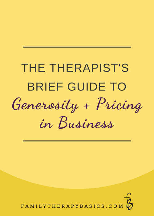 The Therapist's Brief Guide to Generosity and Pricing in Business.png