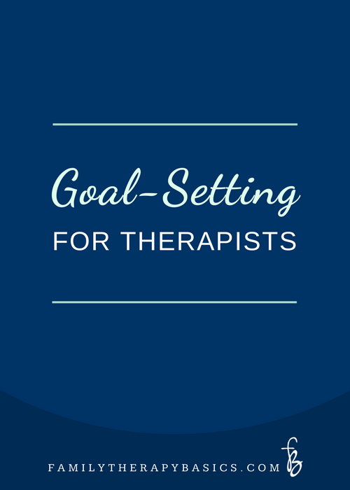 Goal Setting for Therapists