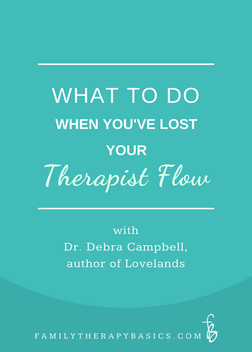 What To Do When You've Lost Your Therapist Flow