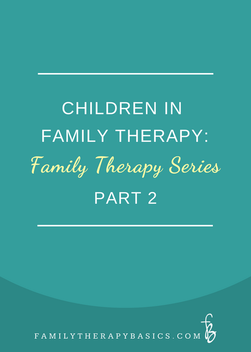 Children In Family Therapy | Part 2