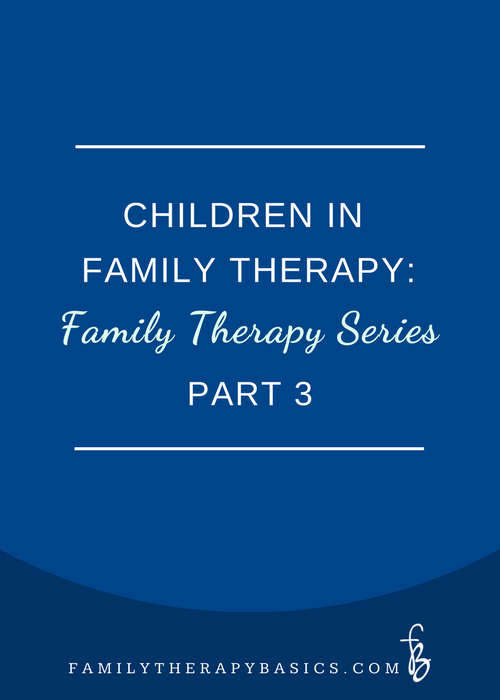 Children in Family Therapy, Part 3