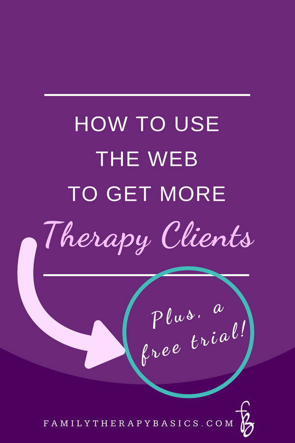 How To Use The Web To Get More Therapy Clients | Family Therapy Basics