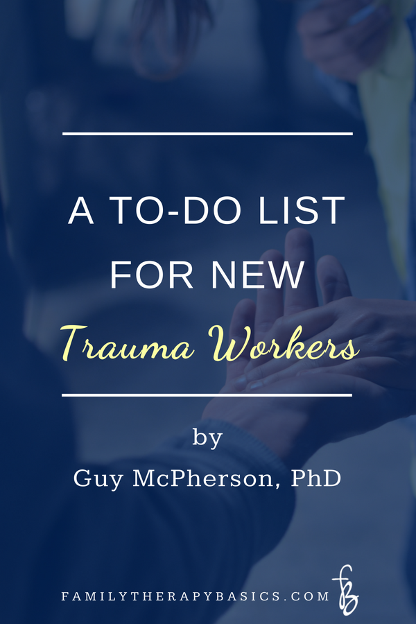 A To-Do list for New Trauma Workers