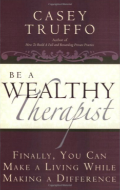 Be A Wealthy Therapist, by Casey Truffo