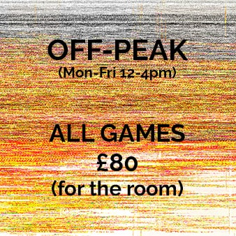 Off-Peak (Mon-Fri 12-4:30pm) All Games £80 (for the room)