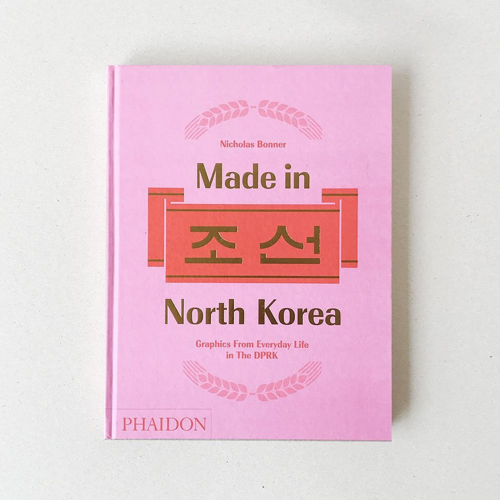 Made In North Korea - I'm fascinated by North Korea.So you could just buy me this. Or alternatively buy for someone who is equally as intrigued.