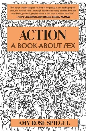 Action  by Amy Rose Spiegel   A good read and written with a very interesting voice