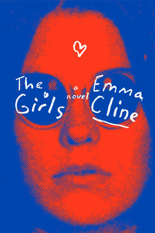 The Girls  by Emma Klein ** a great novel about the complex nature of female relationships within the context of a fascinating story about a Manson-family like cult.