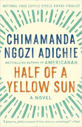 Half of A Yellow Sun by Chimamanda Ngozi Adichie** An incredible piece of historical fiction on the Nigerian civil war. Chimamanda is an incredible writer, activist, and feminist. Her words are like water to the soul.