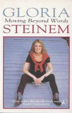 Moving Beyond Words by Gloria Steinem ** A collection of essays on age, race, sex, power, money, and gender. I mean it's Gloria Steinem and you should give her a read. Brilliant.