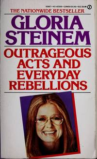 Outrageous Acts and Everyday Rebellions by Gloria Steinem ** One of my favorite essays is  In Praise of Women's Bodies.