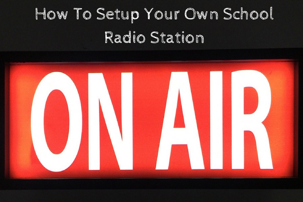 How To Set Up Your Own School Radio Station — DigiTech Coach
