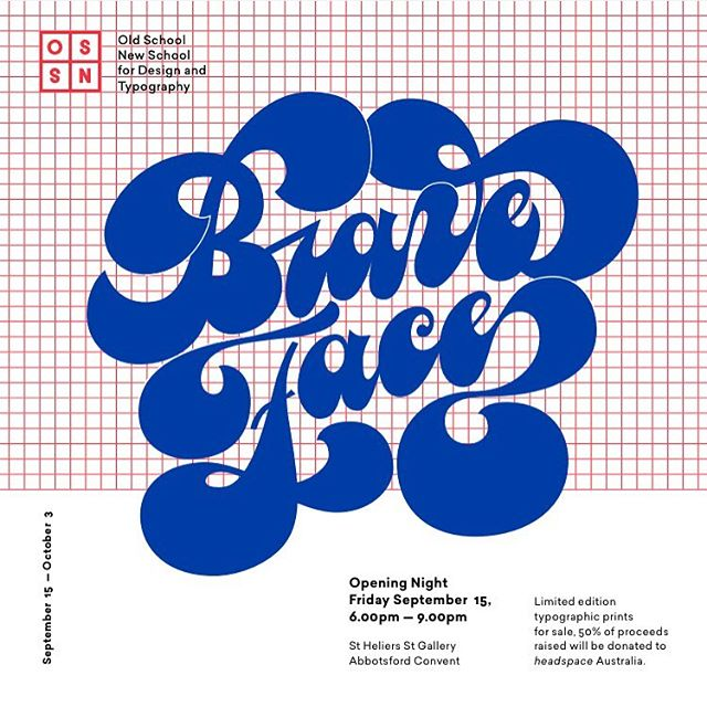 Excited to be on the line up of @oldschoolnewschool's Brave Face Exhibition alongside Veronica Grow @veronicagrowtype, Monique Aimee @moniqueaimee, Gerard  Hindle @gerardhindle, Shelby De Fazio  @shelbydoesntlikecheese Madeline Deneys @mad_deneys, Casey Schuurman  @caseyshuurman, Andres Zapata @hatethetrip, Abigail Hawkins @_abigailhawkins, Steve  Mitchell @stevemitchell_, and Sergio Ramírez @sardiez.type 〰 Responding to the theme of creative courage, 50% of proceeds are going to @headspace_aus. So pencil it in!  Opening night is September 15th, 6 - 9pm 💆🏻✨