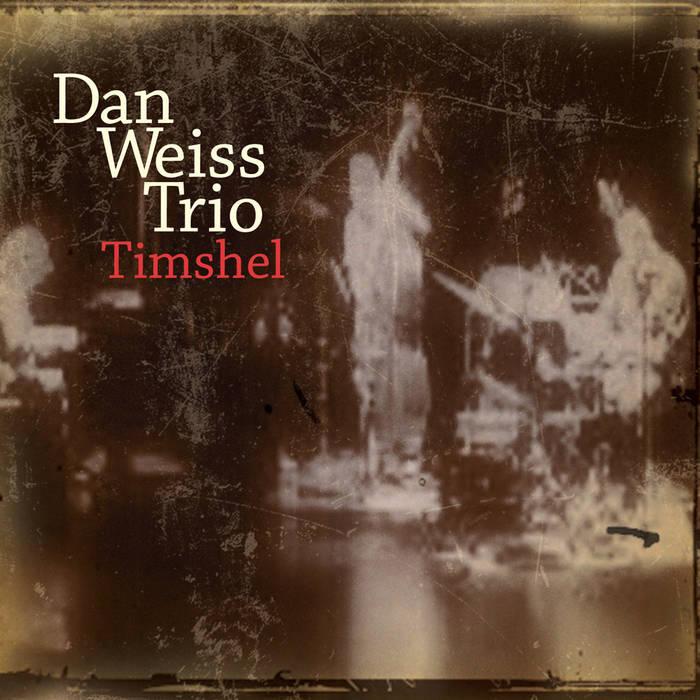 "Dan Weiss Trio - ""Trimshel"" (2010, Sunnyside Recods)"