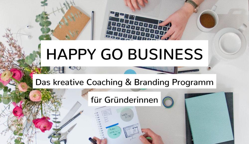 HAPPY GO BUSINESS – Coaching und Brandin Programm für Gründerinnen