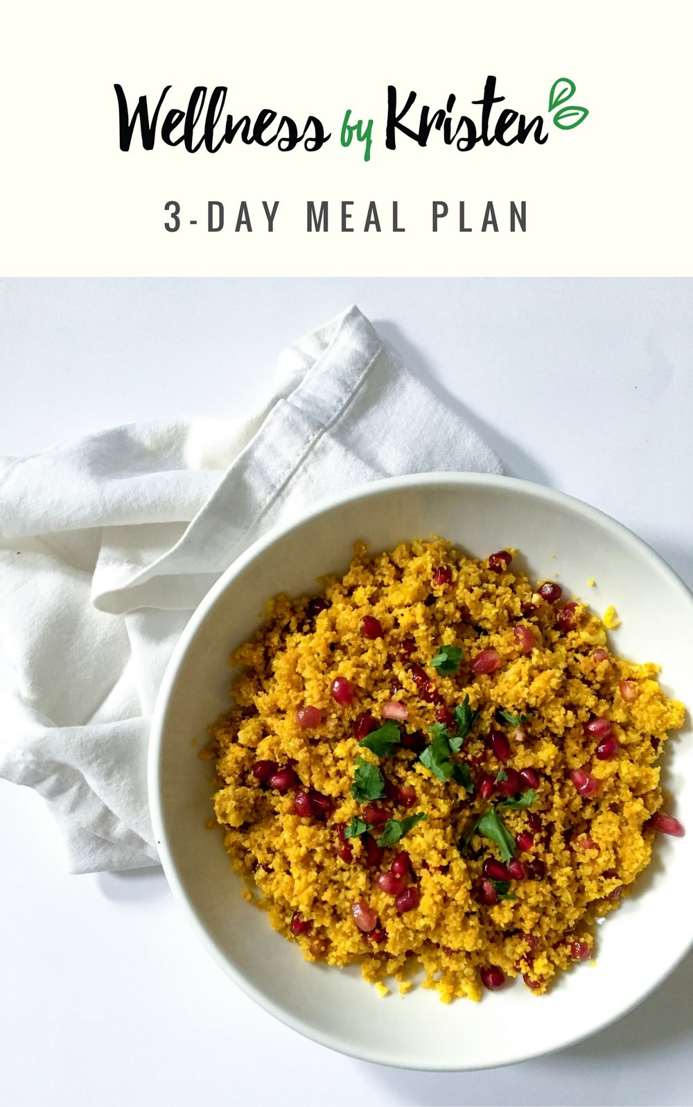 RECEIVE YOUR FREE 3-DAY MEAL PLAN Stop wondering what to cook everyday. Download your copy today and receive nine free, exclusive recipes plus my favorite meal planning tips! -