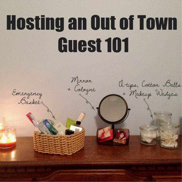 hosting an out of town guest 101