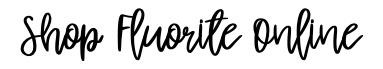 Shop Fluorite Online.jpg