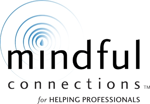 Mindful Connections for Helping Professionals is an 8-week program that includes training in: mindfulness meditation, emotional intelligence, communication, conflict resolution, and various resourcing and resiliency building skills.  -