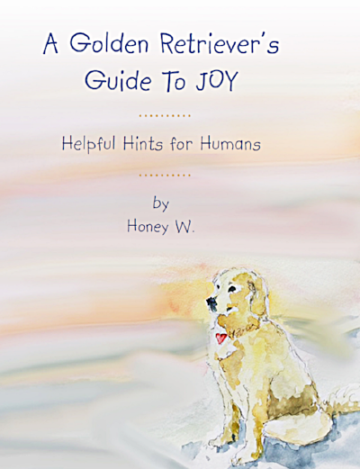 Pamela Wilson's book (an endearing glimpse into human nature as told from the perspective of her golden retriever, Honey.