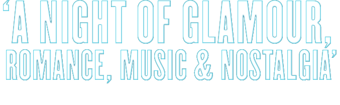 "A night of glamour, romance, music & nostalgia"" (Metro Theatre Arts)"