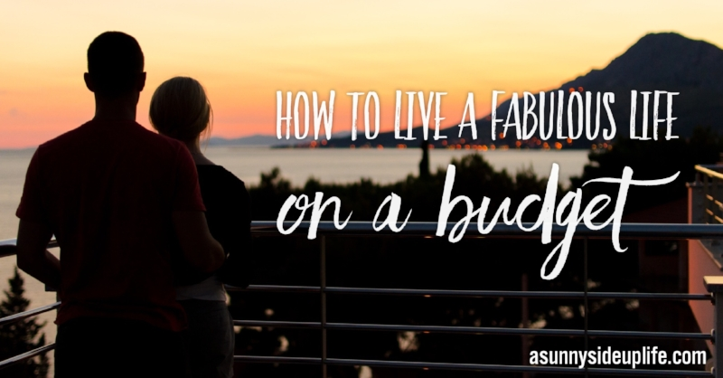 how to live a fabulous life on a budget | budgeting tips | budgeting for beginners |frugal living
