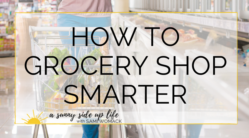 how to grocery shop smarter (Blog Title).png