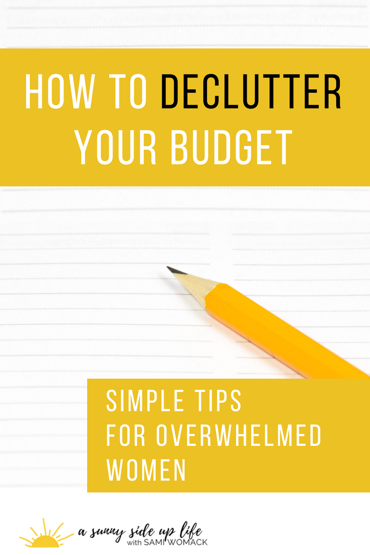 How to Declutter Your Budget | Sami Womack | Simple ways to declutter your budget | Minimalism | Declutter | Budgeting basics | how to get started with a budget | Budgeting for beginners | motherhood | mom life | saved my motherhood | where to start with my budget | beginner budget | simple budget | budgeting course | overwhelmed with budget