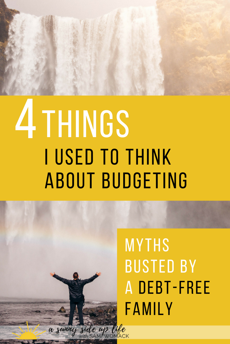 4 things I used to think about budgeting | Sami Womack | budget myths | budget tips | budgeting for beginners | debt free tips | how to budget | become debt free | where to start with budgeting | overwhelmed with budget | stressed about money | stressed | bills | debt | budget | budgeting | free | free course | personal finance | household budget | personal budget | money management | family budget | save money | budget | dave ramsey | how to budget